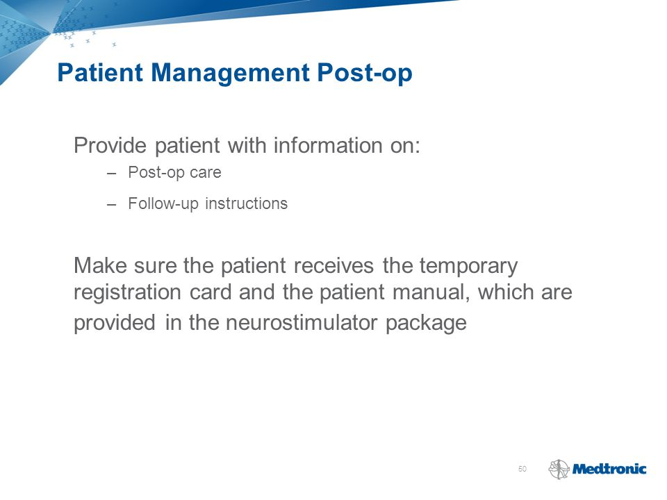 50 Patient Management Post-op Provide patient with information on: –Post-op care –Follow-up instructions Make sure the patient receives the temporary