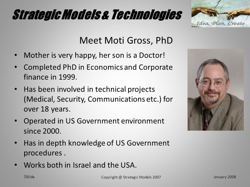 Strategic Models & Technologies January 2008 Copyright @ Strategic Models 2007 Slide 36 Procurement Establishing agency focused direct sales methods to the various procurement and buying agencies in Federal.