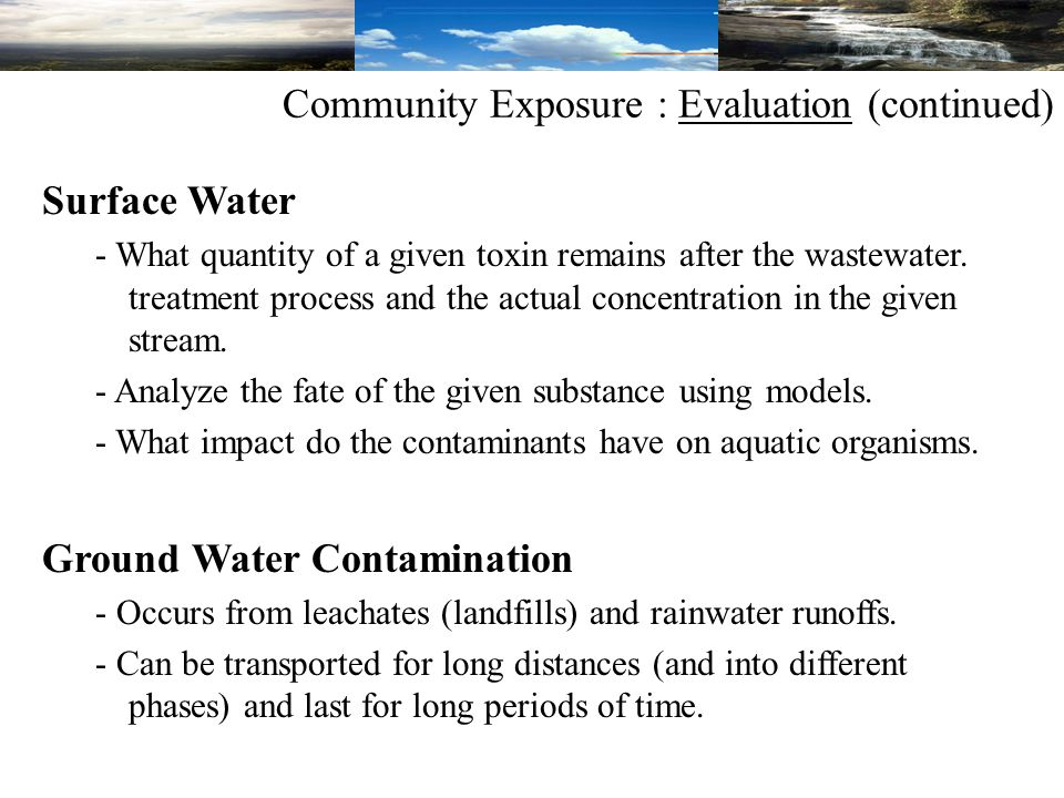 Surface Water - What quantity of a given toxin remains after the wastewater.