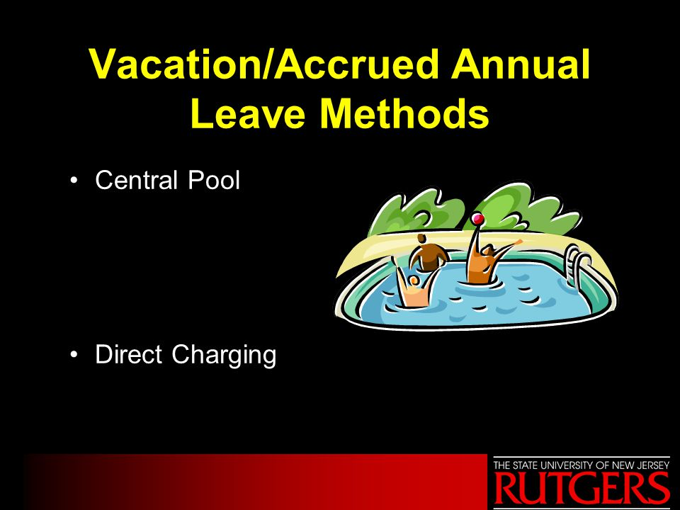 Vacation/Accrued Annual Leave Methods Central Pool Direct Charging