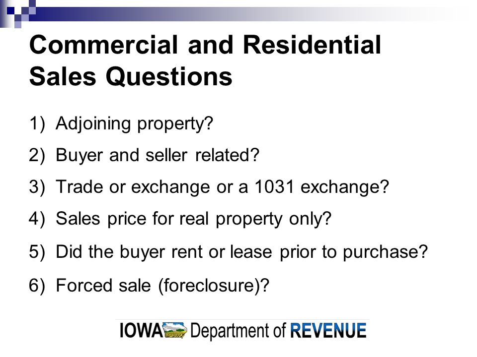 Commercial and Residential Sales Questions 1) Adjoining property.