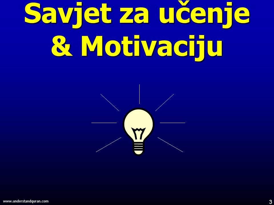 3 www.understandquran.com Savjet za učenje & Motivaciju