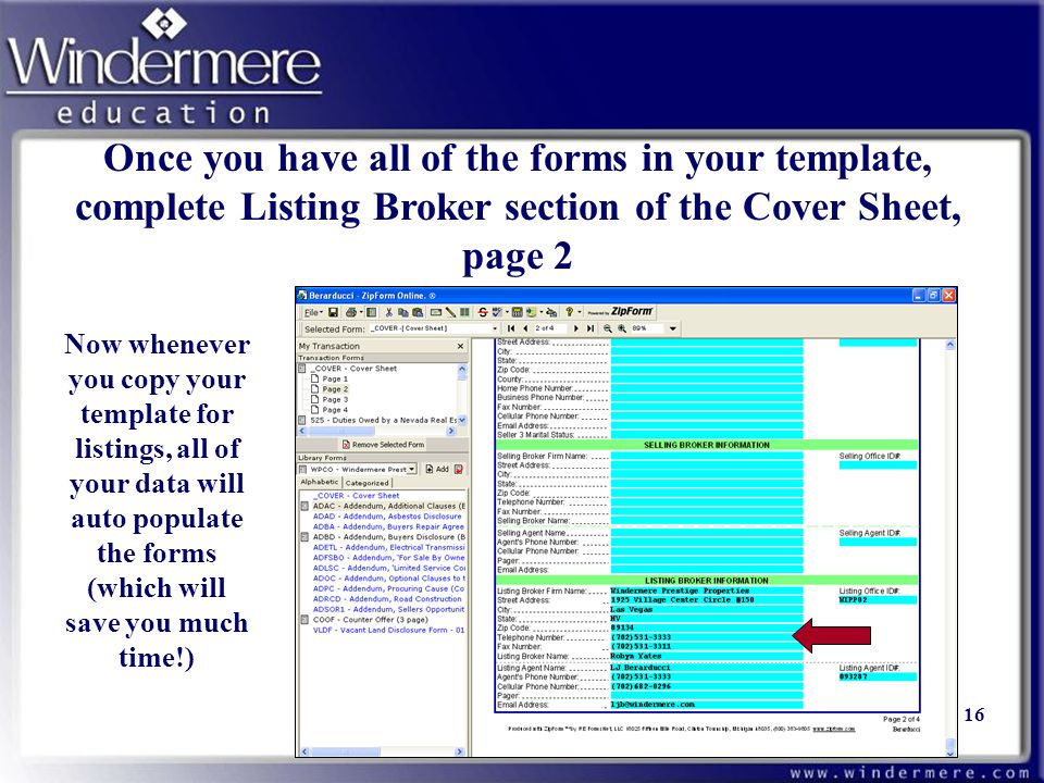 Once you have all of the forms in your template, complete Listing Broker section of the Cover Sheet, page 2 Now whenever you copy your template for li