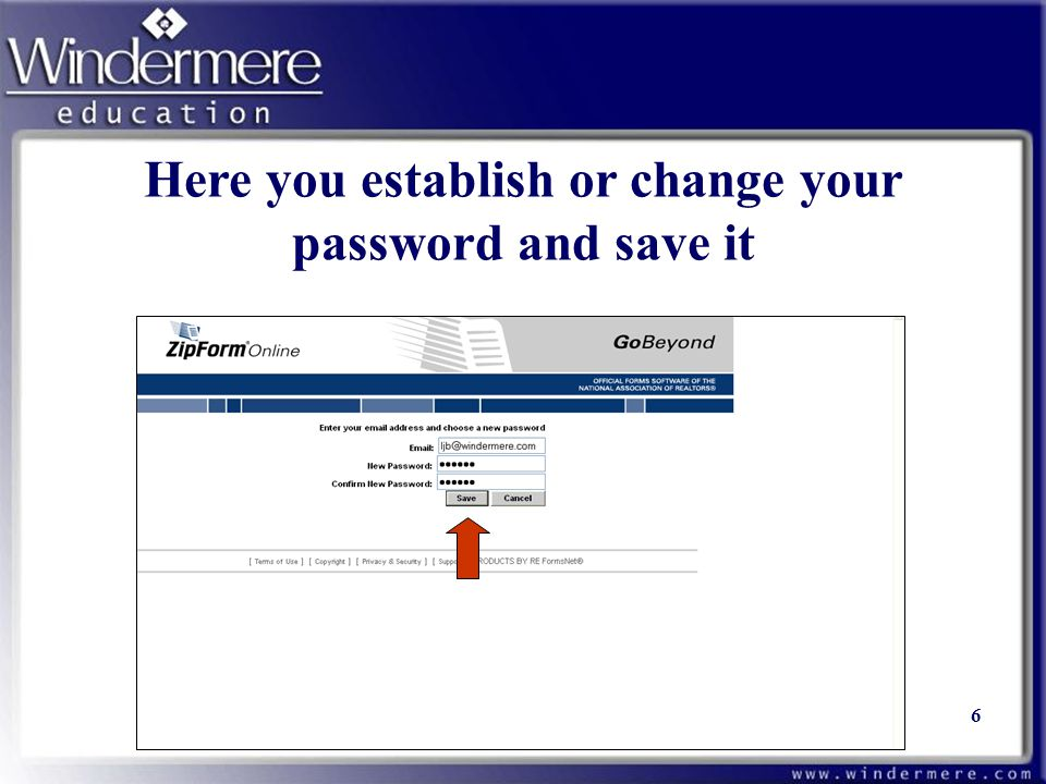 Here you establish or change your password and save it 6