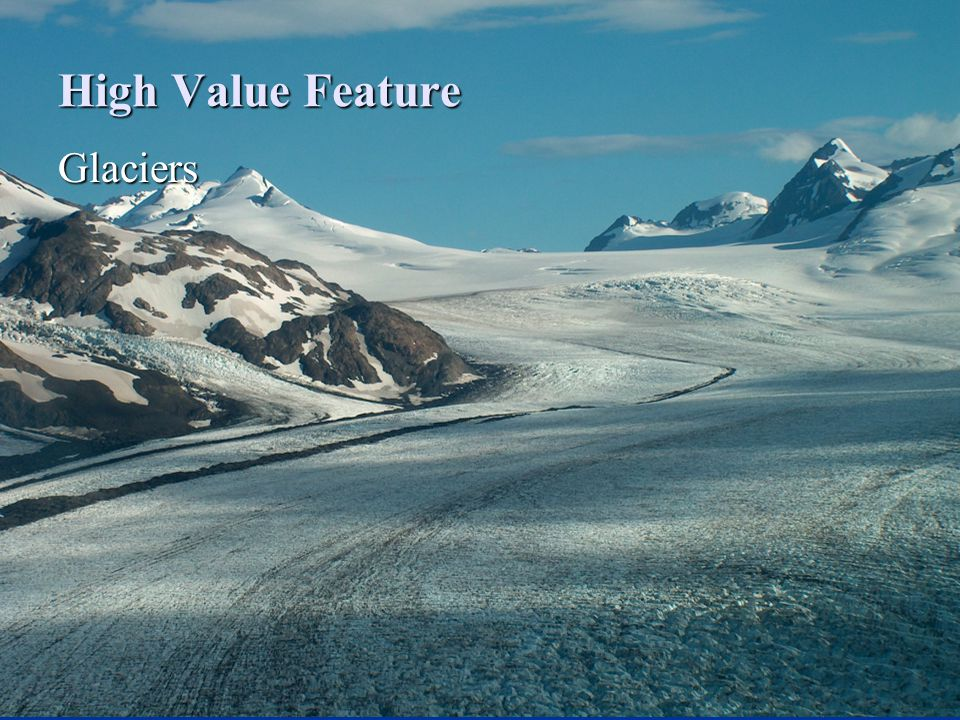 High Value Feature Glaciers