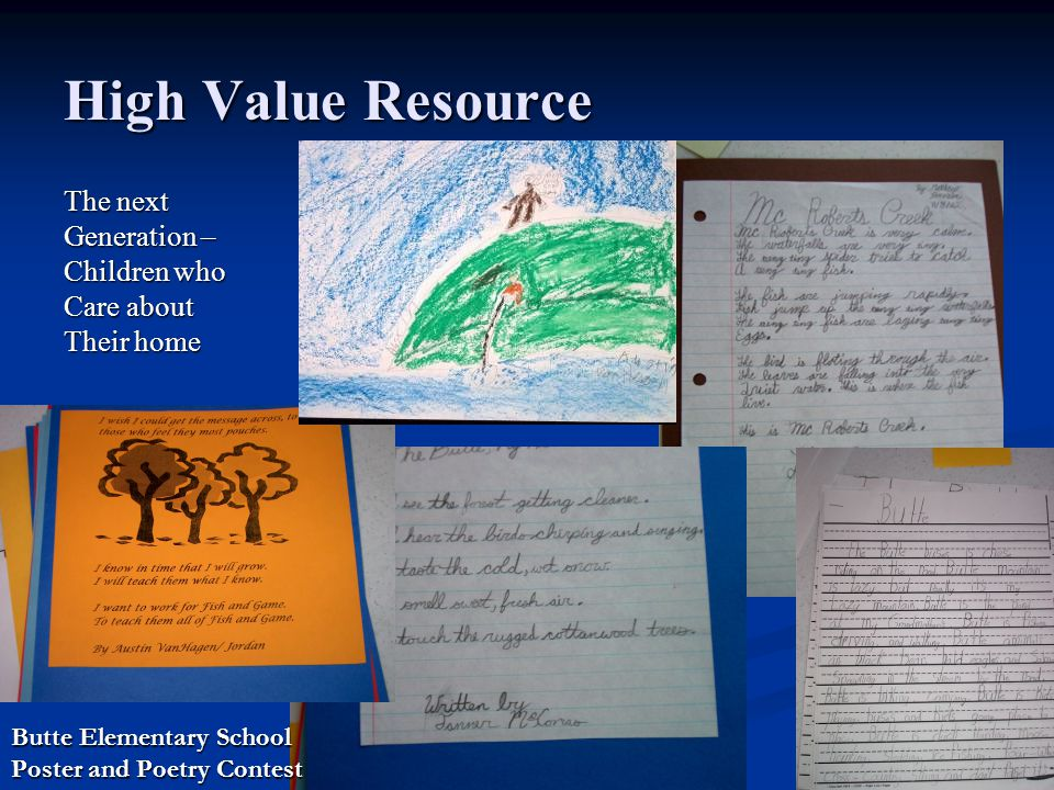 High Value Resource The next Generation – Children who Care about Their home Butte Elementary School Poster and Poetry Contest
