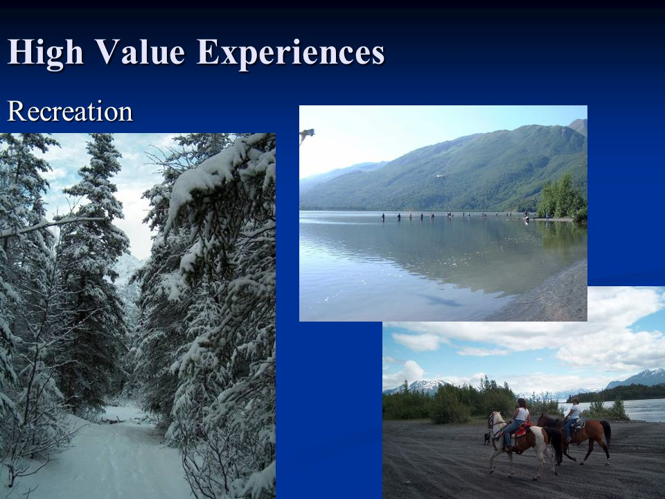 High Value Experiences Recreation