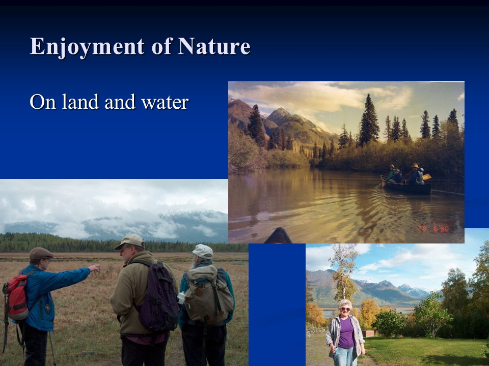 Enjoyment of Nature On land and water