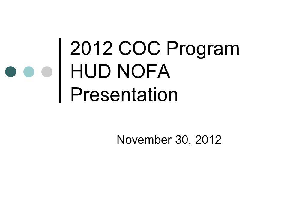 2012 COC Program HUD NOFA Presentation November 30, 2012