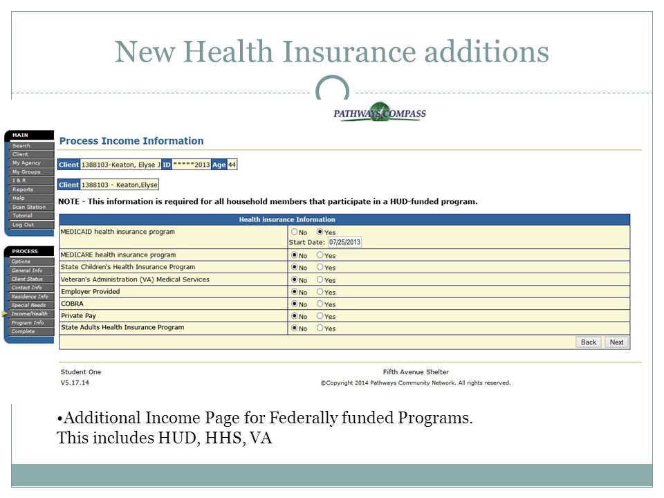 New Health Insurance additions Additional Income Page for Federally funded Programs. This includes HUD, HHS, VA