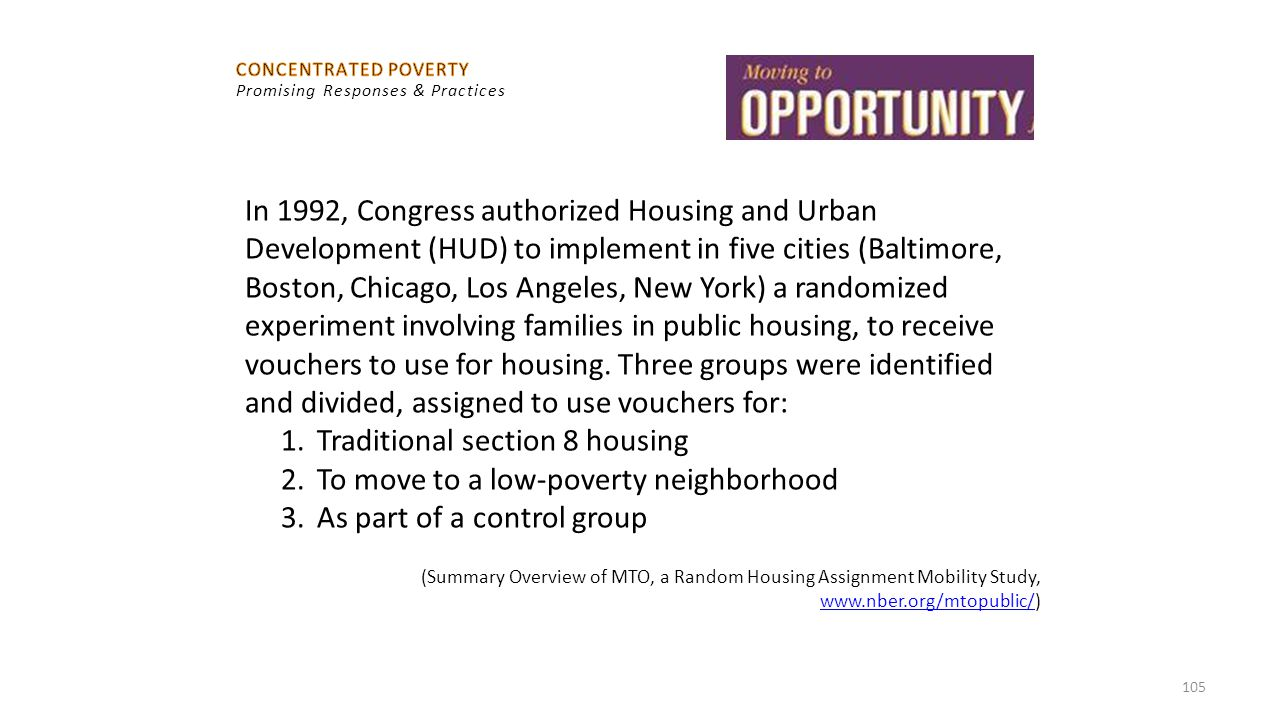 105 In 1992, Congress authorized Housing and Urban Development (HUD) to implement in five cities (Baltimore, Boston, Chicago, Los Angeles, New York) a