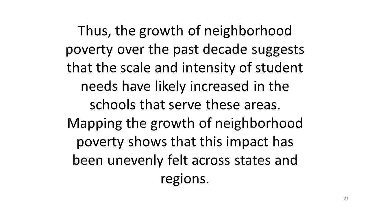 Thus, the growth of neighborhood poverty over the past decade suggests that the scale and intensity of student needs have likely increased in the scho