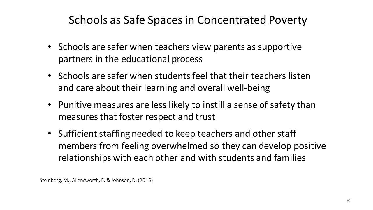 Schools as Safe Spaces in Concentrated Poverty Schools are safer when teachers view parents as supportive partners in the educational process Schools