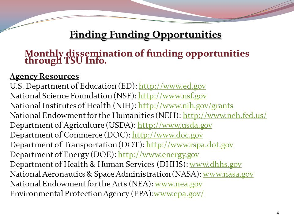 Finding Funding Opportunities Monthly dissemination of funding opportunities through TSU Info.