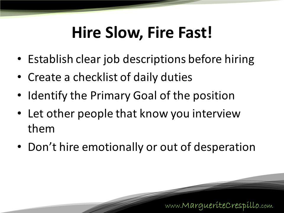 www. MargueriteCrespillo.com Hire Slow, Fire Fast.