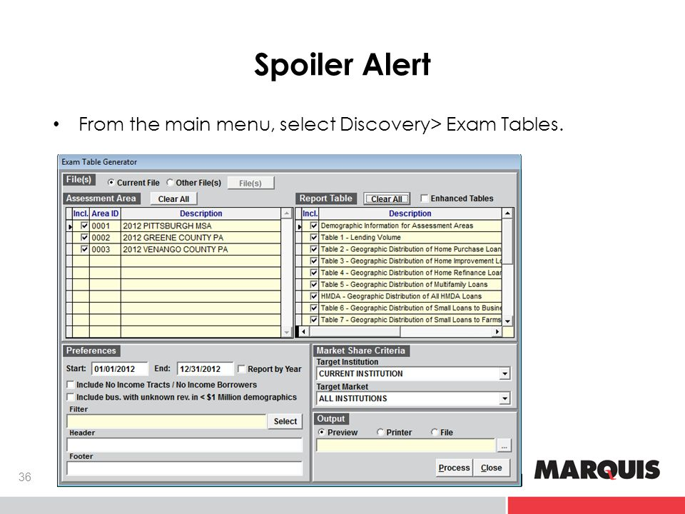 Spoiler Alert From the main menu, select Discovery> Exam Tables. 36