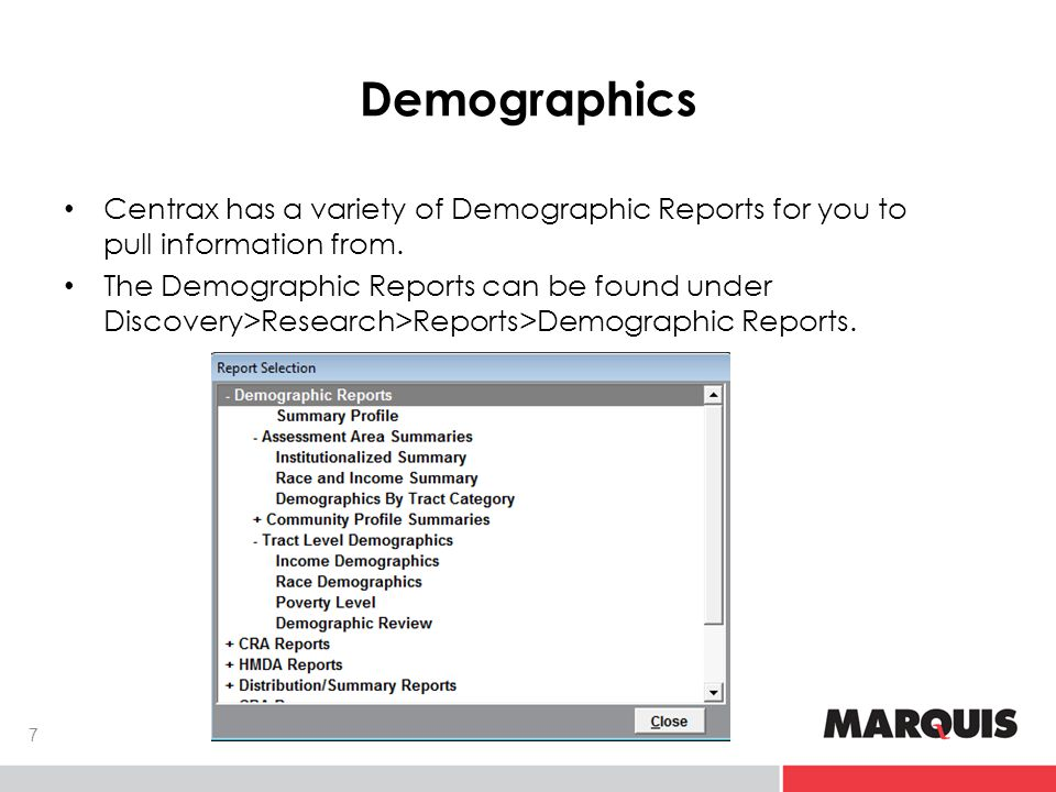 Demographics The Demographic Summary Report is a good place to start.