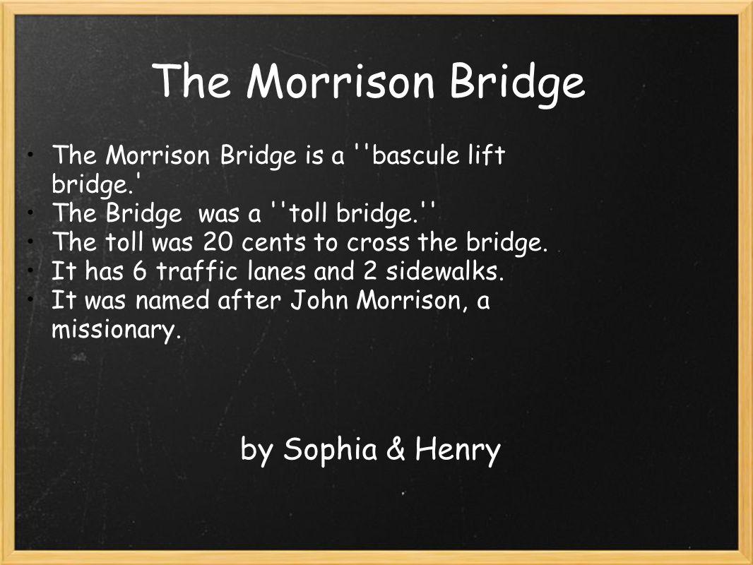 The Hawthorne Bridge by Clara and Maya The hawthorne bridge was built in 1910 It bridge was named after Dr.