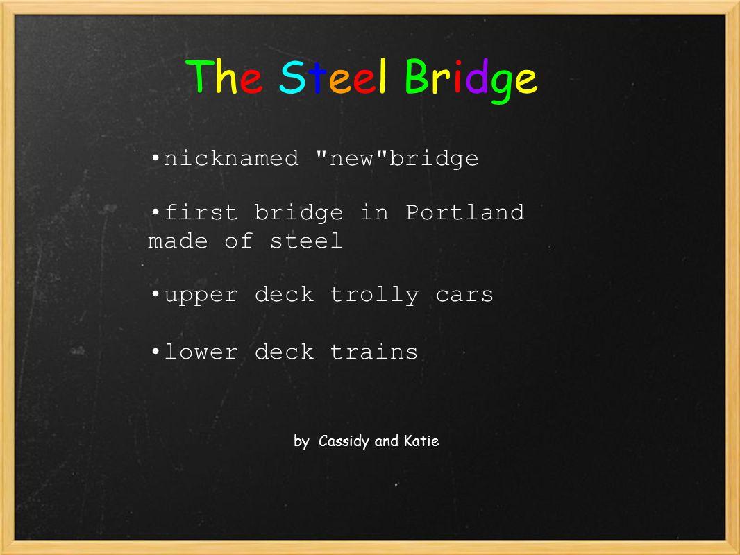 The Fremont Bridge by Jackson and Eddie The Fremont Bridge has 2 decks.