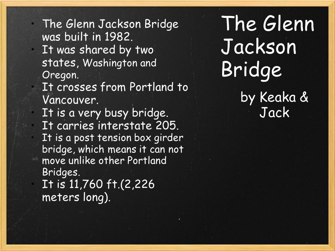 The Glenn Jackson Bridge by Keaka & Jack The Glenn Jackson Bridge was built in 1982.