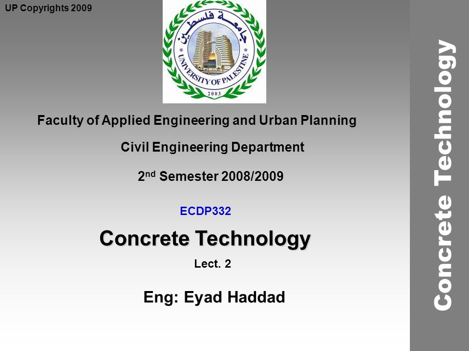 ECDP332 Concrete Technology Faculty of Applied Engineering and Urban Planning Civil Engineering Department Lect.