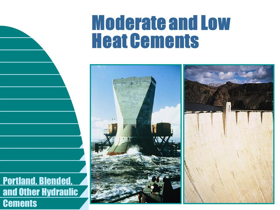 Portland, Blended, and Other Hydraulic Cements Moderate and Low Heat Cements