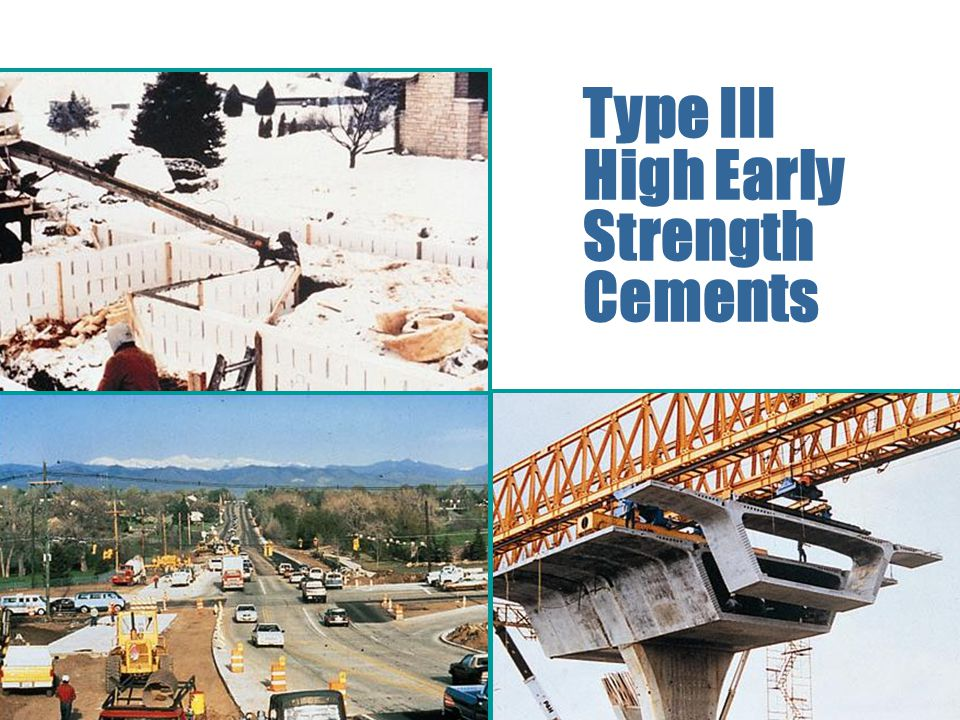Portland, Blended, and Other Hydraulic Cements Type III High Early Strength Cements