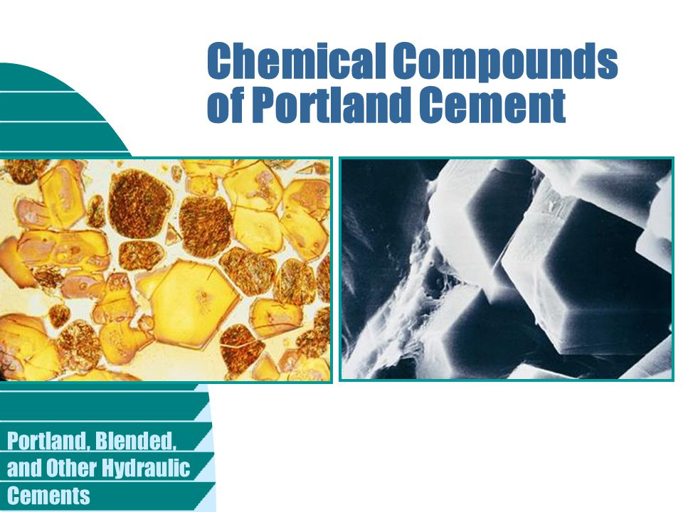 Portland, Blended, and Other Hydraulic Cements Chemical Compounds of Portland Cement