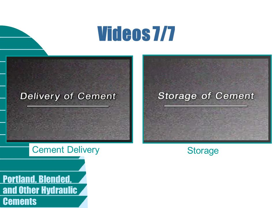 Portland, Blended, and Other Hydraulic Cements Videos 7/7 Storage Cement Delivery