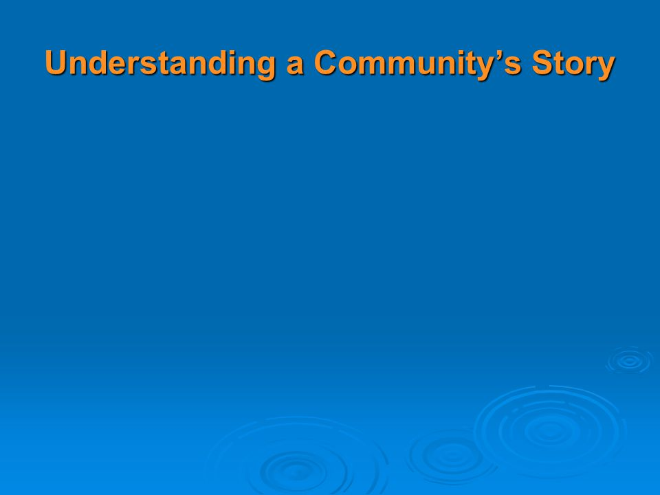 Understanding a Community's Story