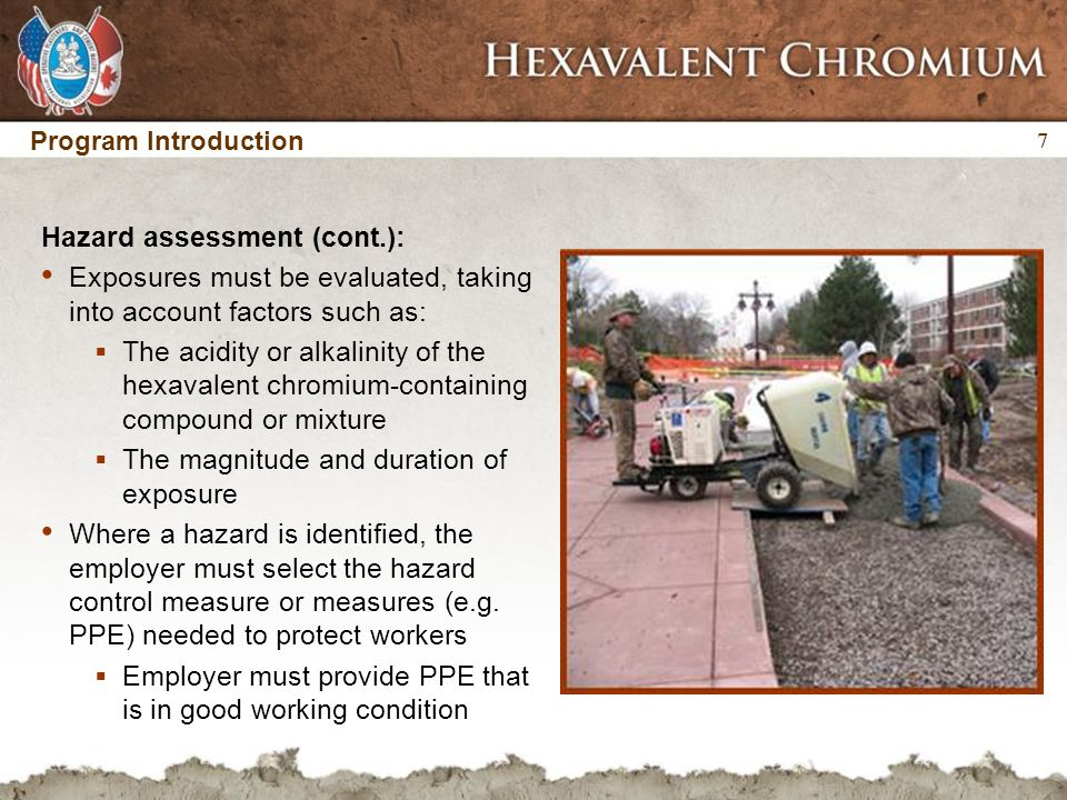 7 7 Program Introduction Hazard assessment (cont.): Exposures must be evaluated, taking into account factors such as:  The acidity or alkalinity of t