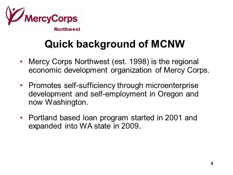 44 Quick background of MCNW Mercy Corps Northwest (est.