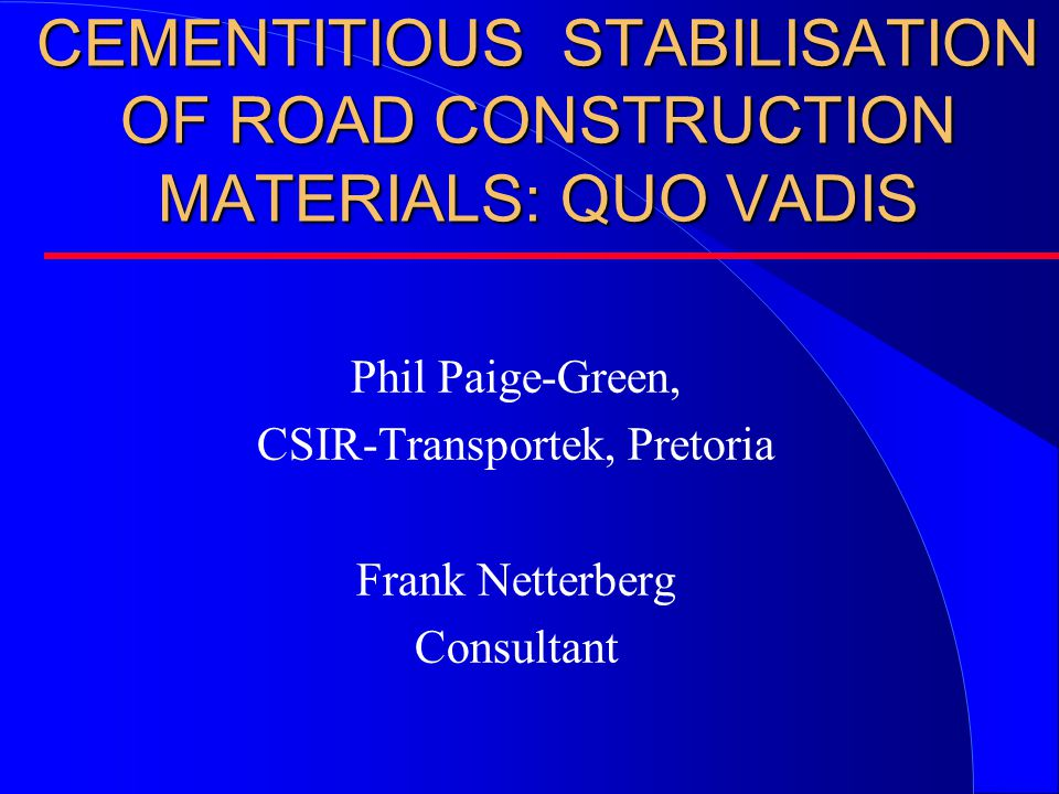 INTRODUCTION l Stabilisation of marginal materials is still an important part of road building in RSA l Will probably become more important as good materials are depleted l Specification of stabilisation is based on: –COLTO Standard Specs for R&B (1996) –with assistance from Draft TRH 13 (1986)