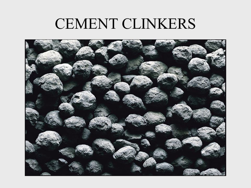 CEMENT CLINKERS