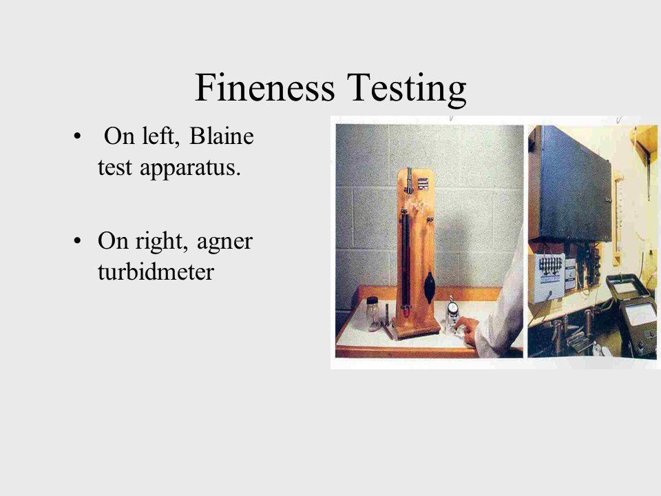 Fineness Testing On left, Blaine test apparatus. On right, agner turbidmeter