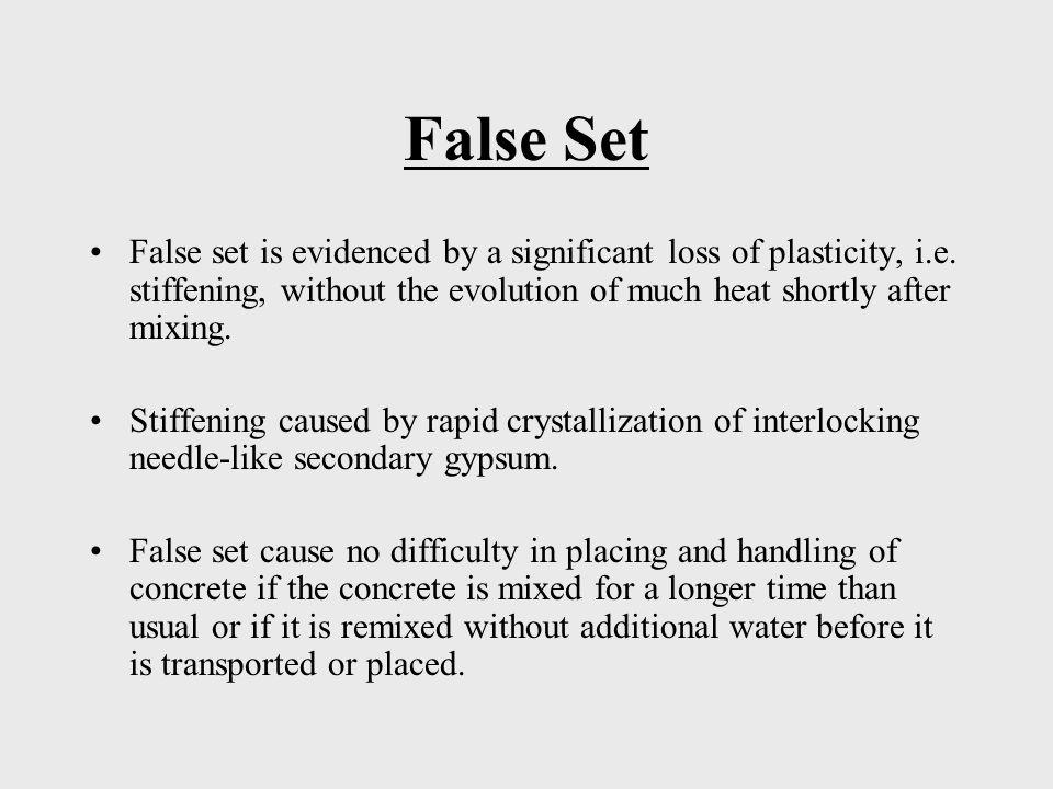 False Set False set is evidenced by a significant loss of plasticity, i.e.