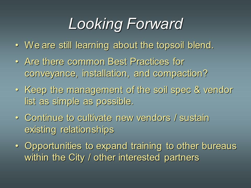 Looking Forward We are still learning about the topsoil blend.We are still learning about the topsoil blend.