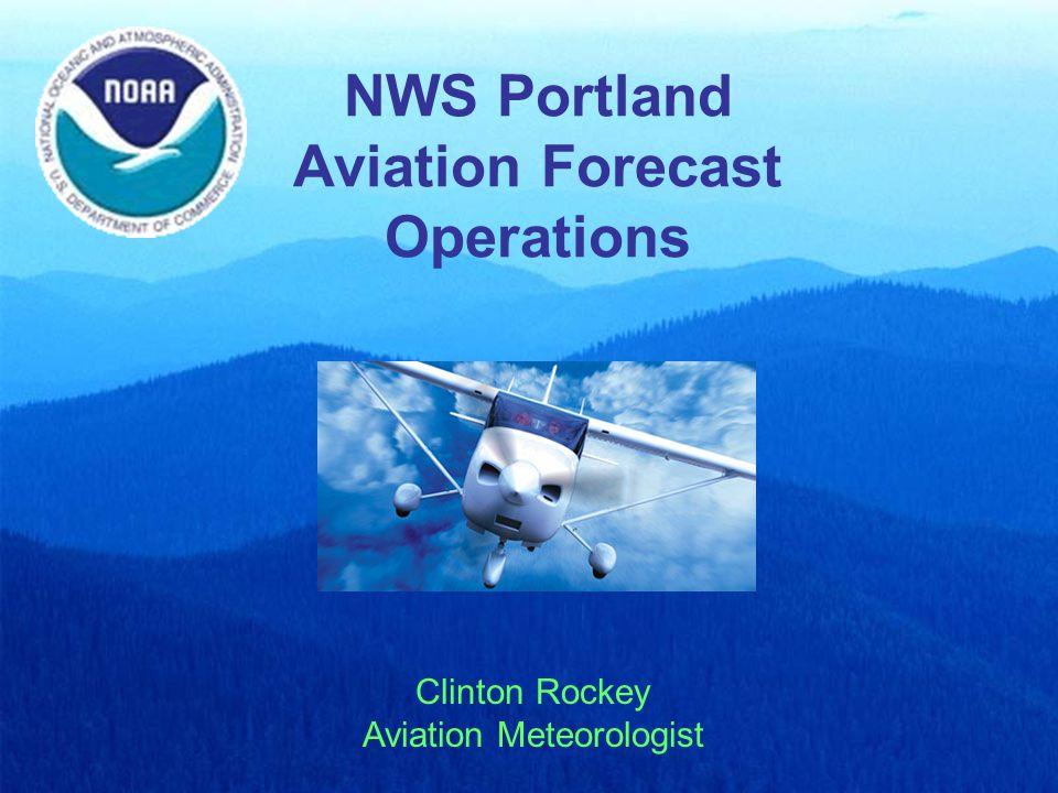 NWS Portland Aviation Forecast Operations Clinton Rockey Aviation Meteorologist