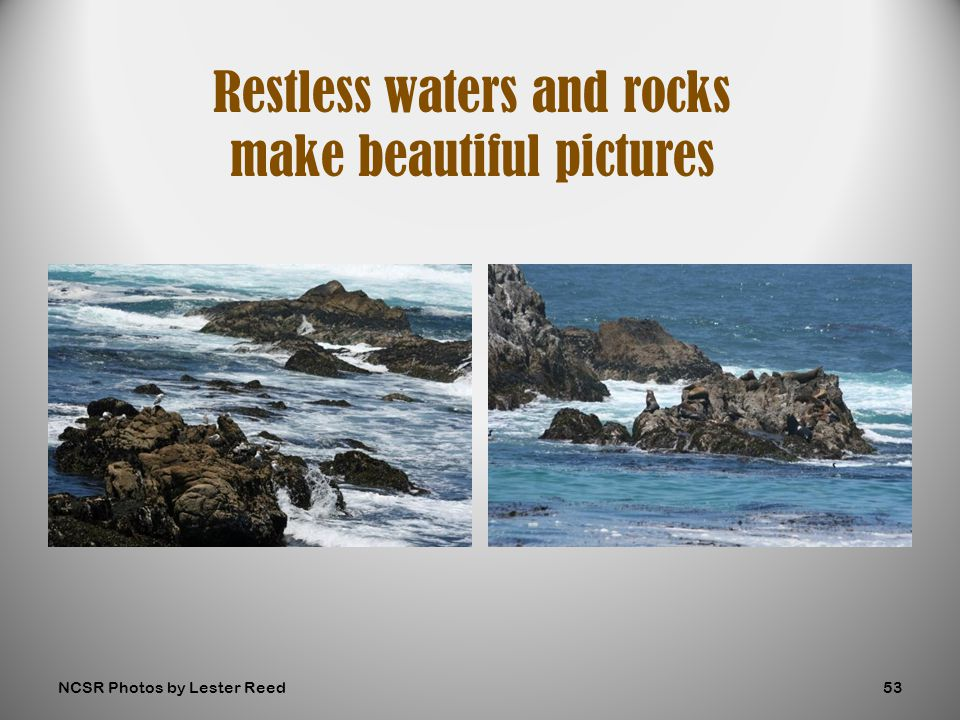 Restless waters and rocks make beautiful pictures NCSR Photos by Lester Reed53