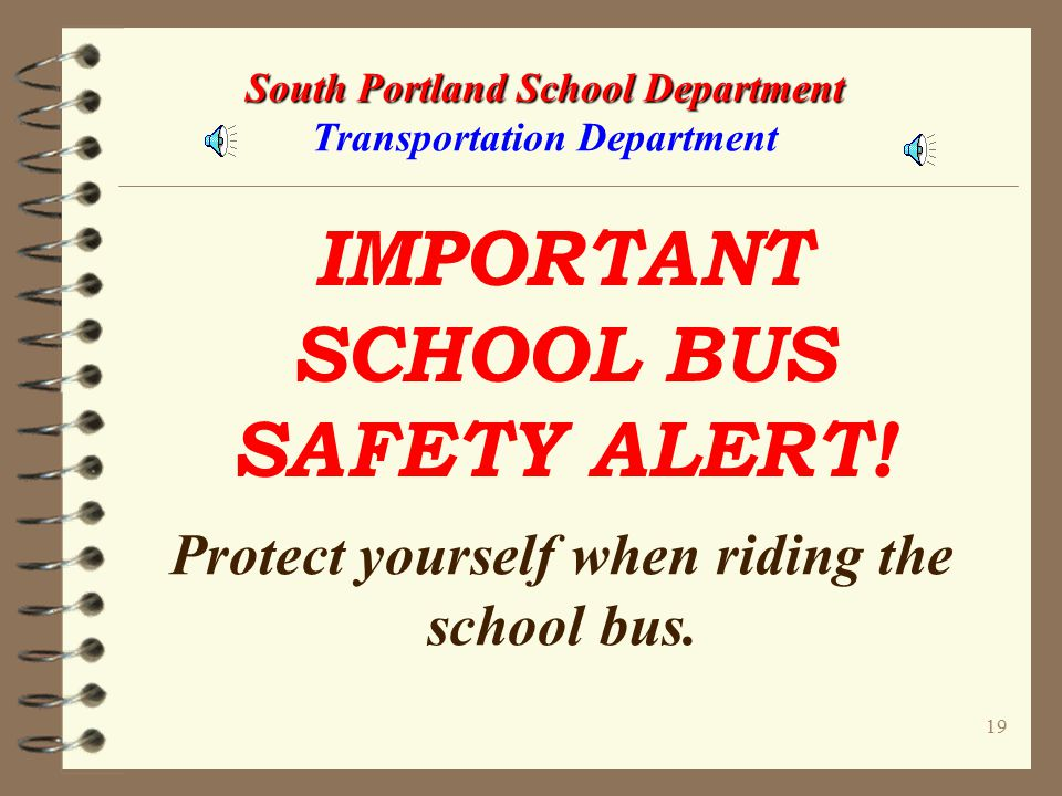 18 South Portland School Department South Portland School Department Transportation Department WARNING!!! DRAWSTRINGS AND OTHER ITEMS MAY CATCH ON THE