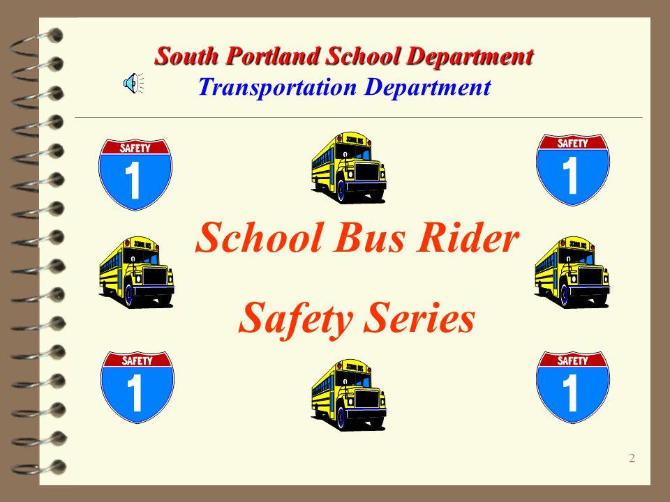 1 South Portland School Department South Portland School Department Transportation Department Proudly presents