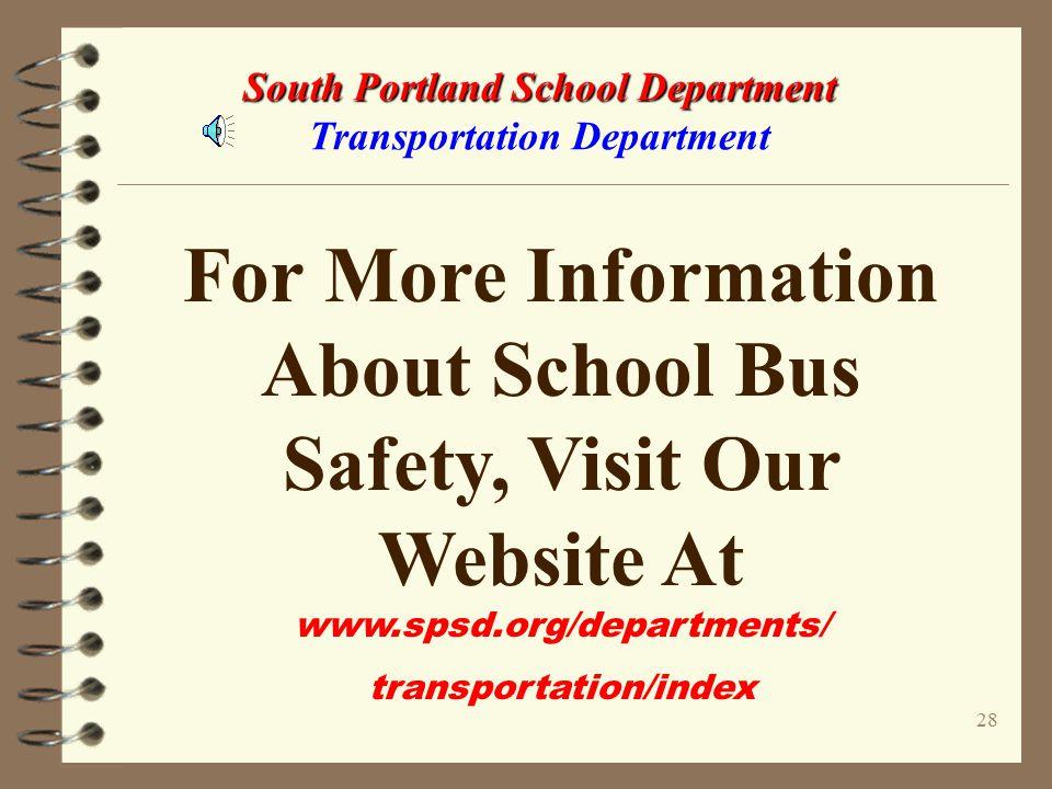 27 South Portland School Department South Portland School Department Transportation Department Have A SAFE School Year!