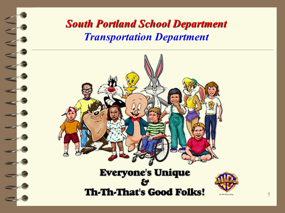 4 South Portland School Department South Portland School Department Transportation Department School Bus Safety Is A TEAM Effort. Nothing Is More Prec