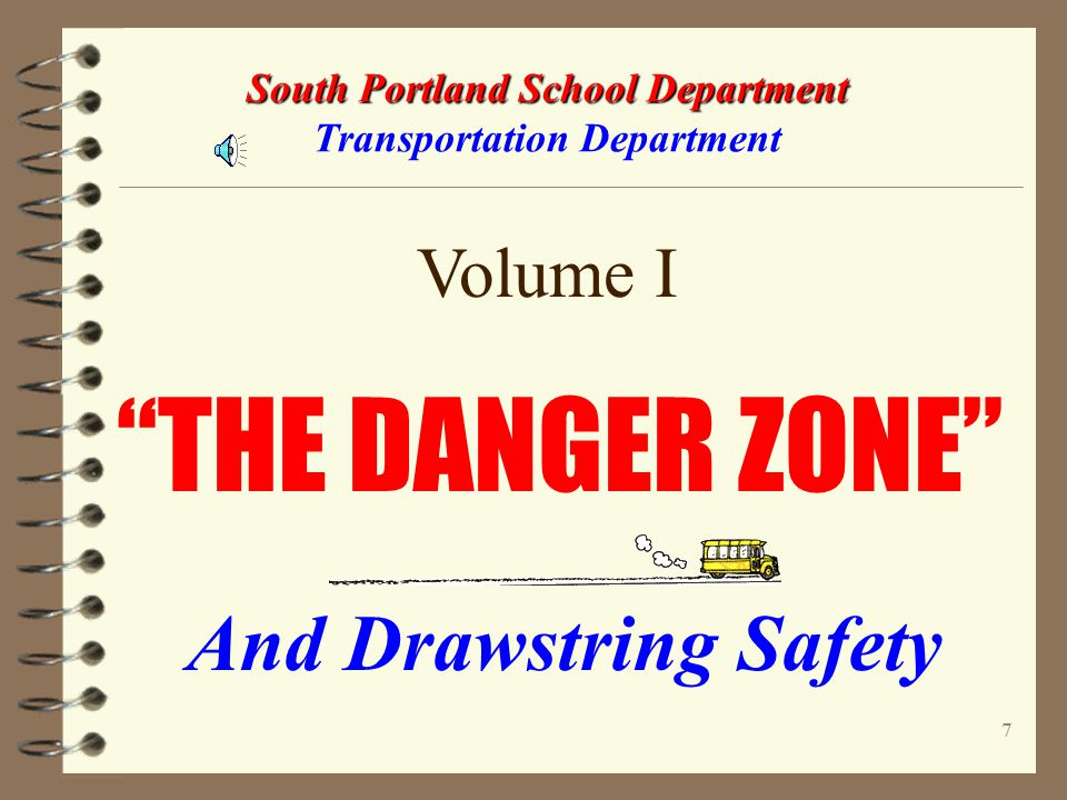 17 South Portland School Department South Portland School Department Transportation Department Part 2 Drawstring Safety