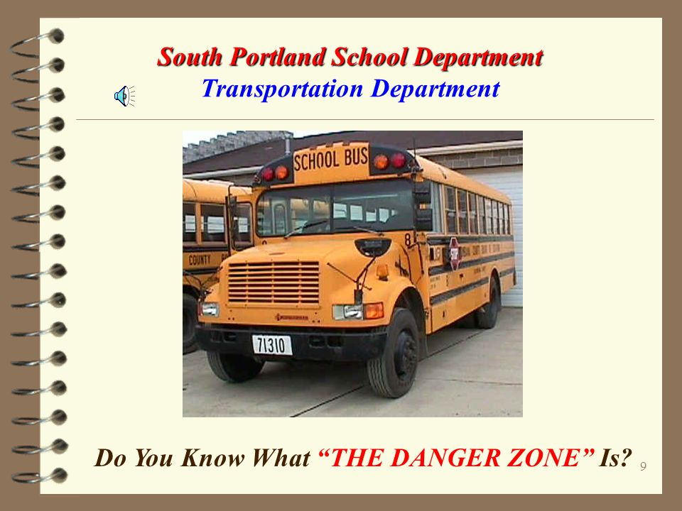 19 South Portland School Department South Portland School Department Transportation Department IMPORTANT SCHOOL BUS SAFETY ALERT.