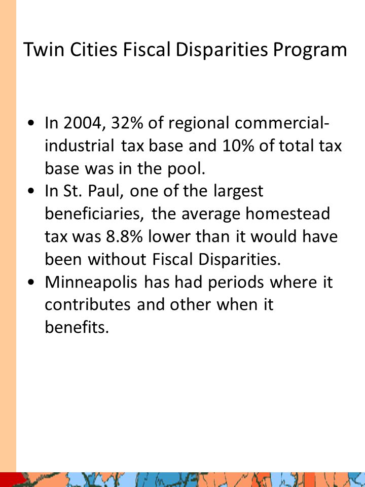 In 2004, 32% of regional commercial- industrial tax base and 10% of total tax base was in the pool.