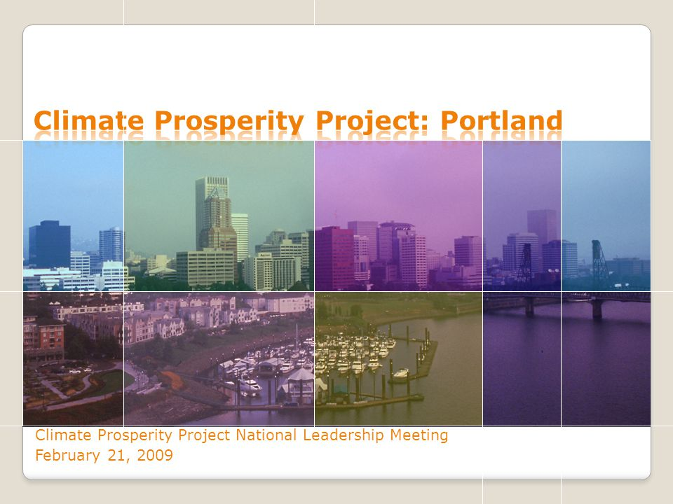 Climate Prosperity Project National Leadership Meeting February 21, 2009
