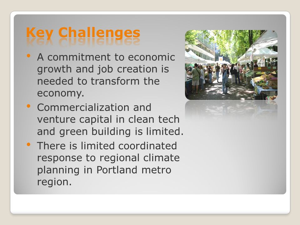 80% reduction in carbon emissions by 2050 (Portland) National model for sustainability and economic growth Full regional collaboration Maintain quality of life and vibrant central city