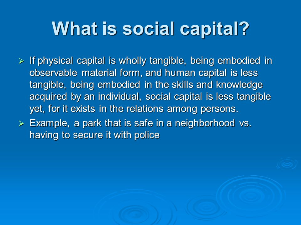 What is social capital.