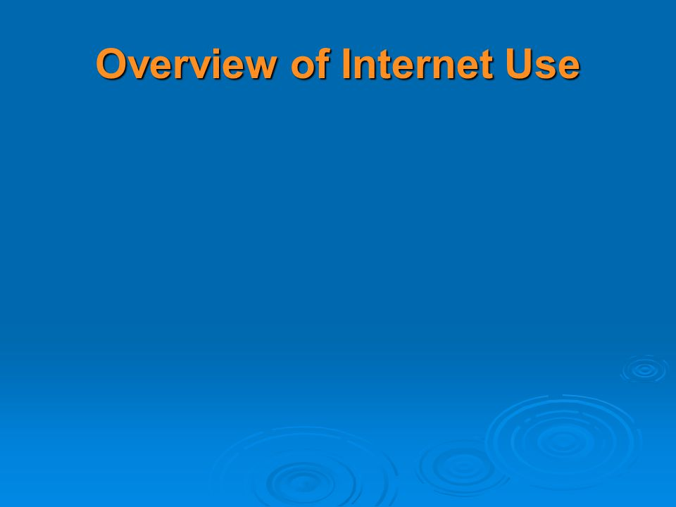 Overview of Internet Use